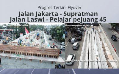 Progres Terkini Flyover Flyover Jalan Jakarta & Jalan Laswi – Bandung